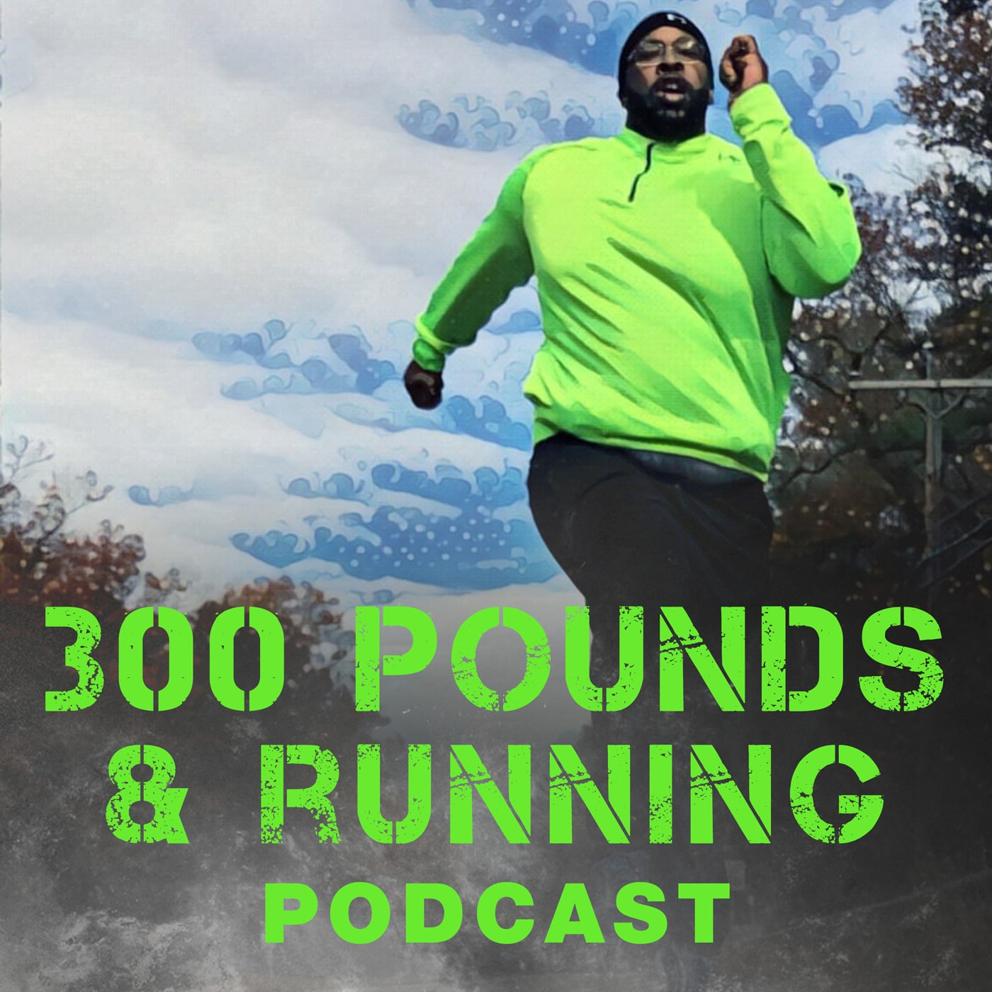 300PAR 001: Introduction to The 300 Pounds and Running Podcast… Let's Crush Goals Together!