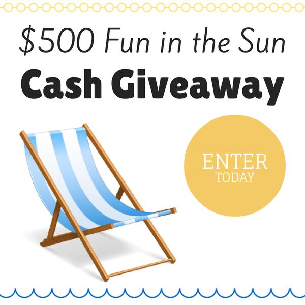 $500 Fun in the Sun Cash Giveaway!