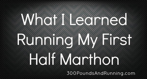 What I learned Running My 1st Half Marathon