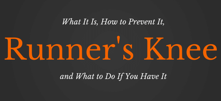 Runner's Knee: What It Is, How to Prevent It, and What to Do If You Have It