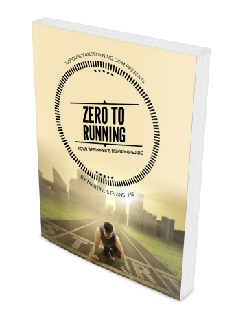 300 Pounds and Running Presents: Zero to Running: Your Beginners Running Guide