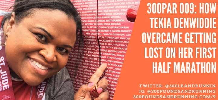 300PAR 009: How Tekia Denwiddie Overcame Getting Lost On Her First Half Marathon