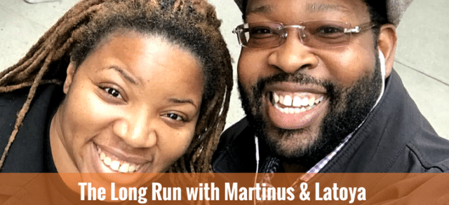 The Long Run with Martinus Evans and Latoya Snell
