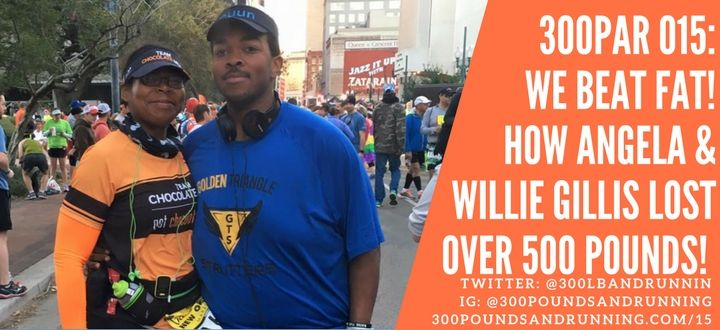 300PAR 015: We Beat Fat! How Angela and Willie Lost Over 500 Pounds!